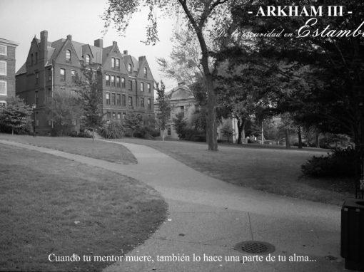 Arkham – III – De la oscuridad en Estambul. Cuando tu mentor muere.