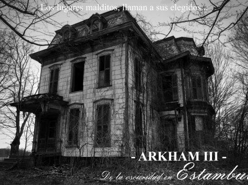 Arkham – III – De la oscuridad en Estambul. Lugares malditos.
