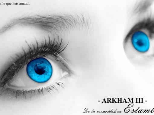 Arkham – III – De la oscuridad en Estambul. Sacrifica lo que más amas…