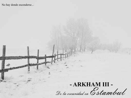 Arkham – III – De la oscuridad en Estambul. No hay donde esconderse.