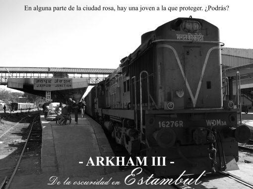 Arkham – III – De la oscuridad en Estambul. En alguna parte de la ciudad Rosa.