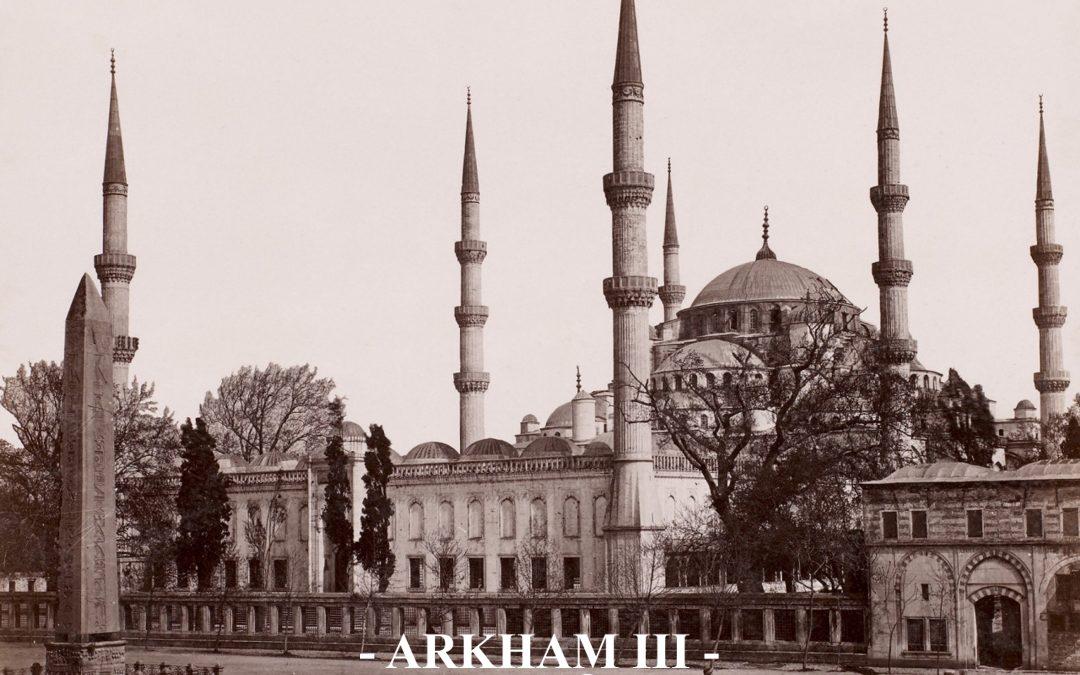 Arkham – III – De la oscuridad en Estambul. Hay lugares, que son más de lo que puedes ver.